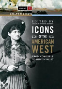 Icons Of The American West The Old West