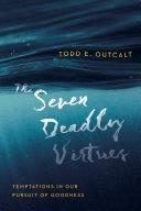 The Seven Deadly Virtues [Pdf/ePub] eBook