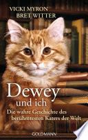Dewey und ich -  : Die wahre Geschichte des berühmtesten Katers der Welt