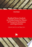 Residual Stress Analysis on Welded Joints by Means of Numerical Simulation and Experiments