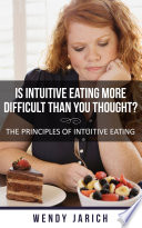 Is Intuitive Eating More Difficult Than You Thought Book PDF