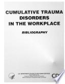 Cumulative Trauma Disorders in the Workplace