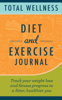 Total Wellness Exercise and Nutrition Journal