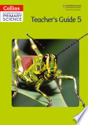 Collins International Primary Science     International Primary Science Teacher s Guide 5