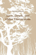 Love, Death, and Other Distractions
