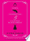 Vows  Vendettas and a Little Black Dress