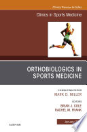 OrthoBiologics in Sports Medicine   An Issue of Clinics in Sports Medicine  E book