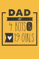 DAD of 4 BOYS   19 GIRLS