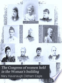 The Congress of Women Held in the Woman s Building Book PDF