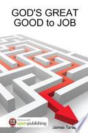 GOD S GREAT GOOD to JOB Book