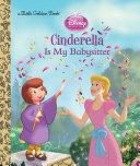 Cinderella is My Babysitter (Disney Princess)