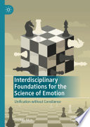 Interdisciplinary Foundations for the Science of Emotion Book