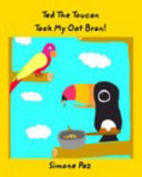 Ted the Toucan Took My Oat Bran