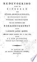 Redevoering voor de kinderen der stads-armen-scholen, bij gelegenheid van het vierde eeuwgetijde van de uitvindling der boekdrukkunst door Laurens Jansz. Koster. Gehouden binnen Haarlem, den 11 Julij 1823
