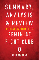 Pdf Summary, Analysis & Review of Jessica Bennett's Feminist Fight Club by Instaread