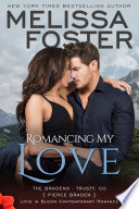 Romancing My Love (The Bradens at Trusty #3) Love in Bloom Contemporary Romance