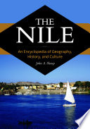 The Nile An Encyclopedia Of Geography History And Culture