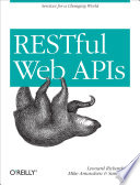 RESTful Web APIs  : Services for a Changing World