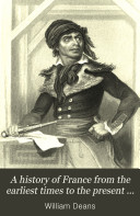 A History of France from the Earliest Times to the Present Day