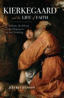 Kierkegaard and the Life of Faith