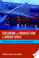 Exploring The Production Of Urban Space