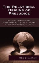 The Relational Origins of Prejudice