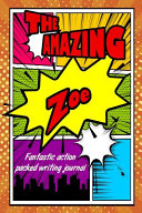 The Amazing Zoe Fantastic Action Packed Writing Journal