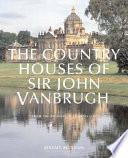 The Country Houses of Sir John Vanbrugh