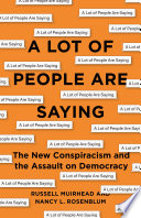 link to A lot of people are saying : the new conspiracism and the assault on democracy in the TCC library catalog
