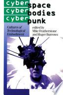 Cyberspace Cyberbodies Cyberpunk
