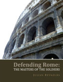 Defending Rome: The Masters of the Soldiers