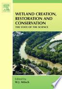 Wetland Creation  Restoration  and Conservation Book