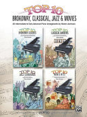 Top 10 Broadway, Classical, Jazz & Movies: 40 Intermediate to Early Advanced Piano Arrangements