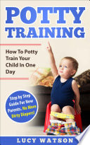Potty Training How To Potty Train Your Child In One Day