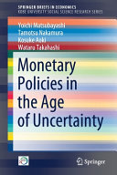 Monetary Policies in the Age of Uncertainty