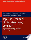Topics In Dynamics Of Civil Structures Volume 4
