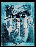 A B C Club: End of an Era Book