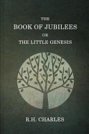 The Book of Jubilees  Or the Little Genesis