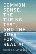 Common Sense, the Turing Test, and the Quest for Real AI Pdf
