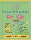50 Animals Dot To Dot Book For Kids Active Mind