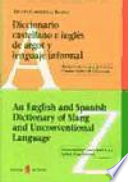 An English and Spanish dictionary of slang and unconventional language