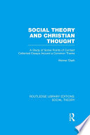 Social Theory and Christian Thought  RLE Social Theory