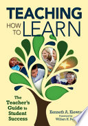 Teaching How to Learn  : The Teacher's Guide to Student Success