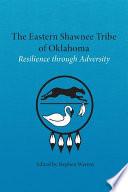 The Eastern Shawnee Tribe of Oklahoma