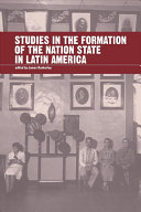 Studies in the Formation of the Nation-state in Latin America