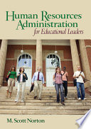 """""""Human Resources Administration for Educational Leaders"""" by M. Scott Norton"""