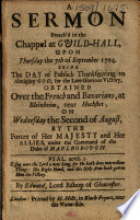 A sermon preach d in the chappel at Guild Hall  upon Thursday the 7th of September 1704  Being the day of publick thanksgiving to Almighty God  for the late glorious victory  obtained over the French and Bavarians  at Bleinheim  etc