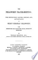 The Fellowship Prayer-Meeting: the Institution, Nature, History, and Advantages of Select Christian Fellowship