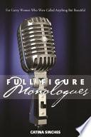 Full Figure Monologues