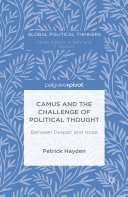 Camus and the Challenge of Political Thought: Between ...